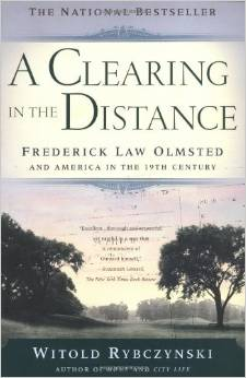 A Clearing in the Distance: Frederick Law Olmsted and America in the 19th Century