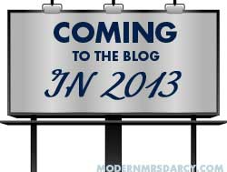 Coming to the Blog in 2013