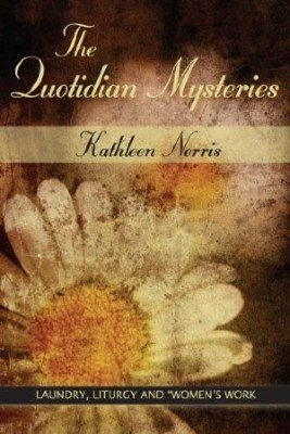 """The Quotidian Mysteries: Laundry, Liturgy and """"Women's Work"""""""