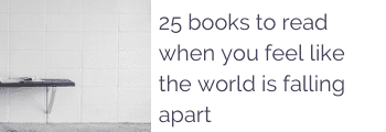 25 books to read when you feel like the world is falling apart