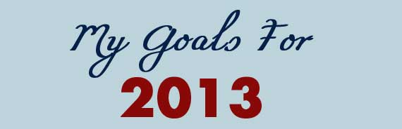 My Goals for 2013
